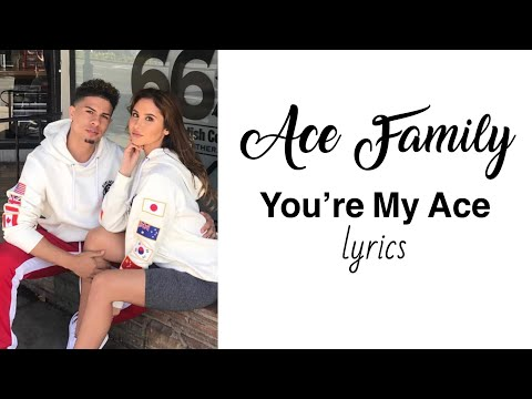 ACE Family - You're My Ace (lyrics)