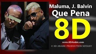 Maluma J Balvin Qu Pena 8D AUDIO exclusive.mp3