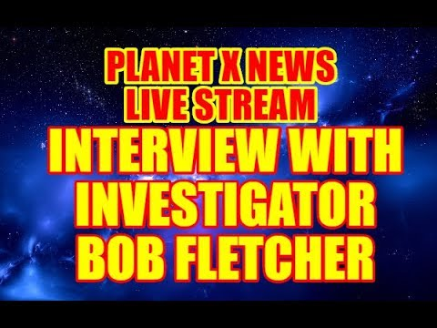 LIVE STREAM - INVESTIGATOR BOB FLETCHER 2017 INTERVIEW