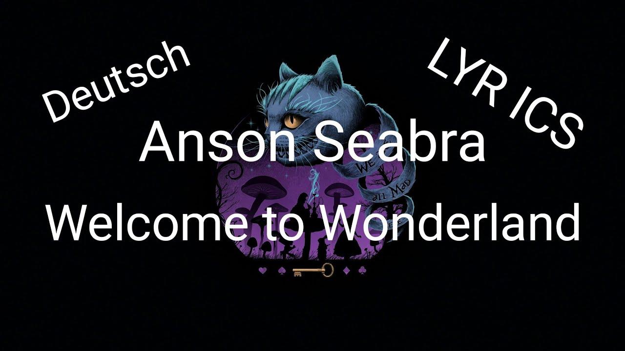 Anson Seabra Welcome to Wonderland lyrics deutsch   YouTube