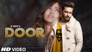 Door Full Song B Sony Prit Aman Khanna Ankur Chaudhary Latest Punjabi Songs 2019