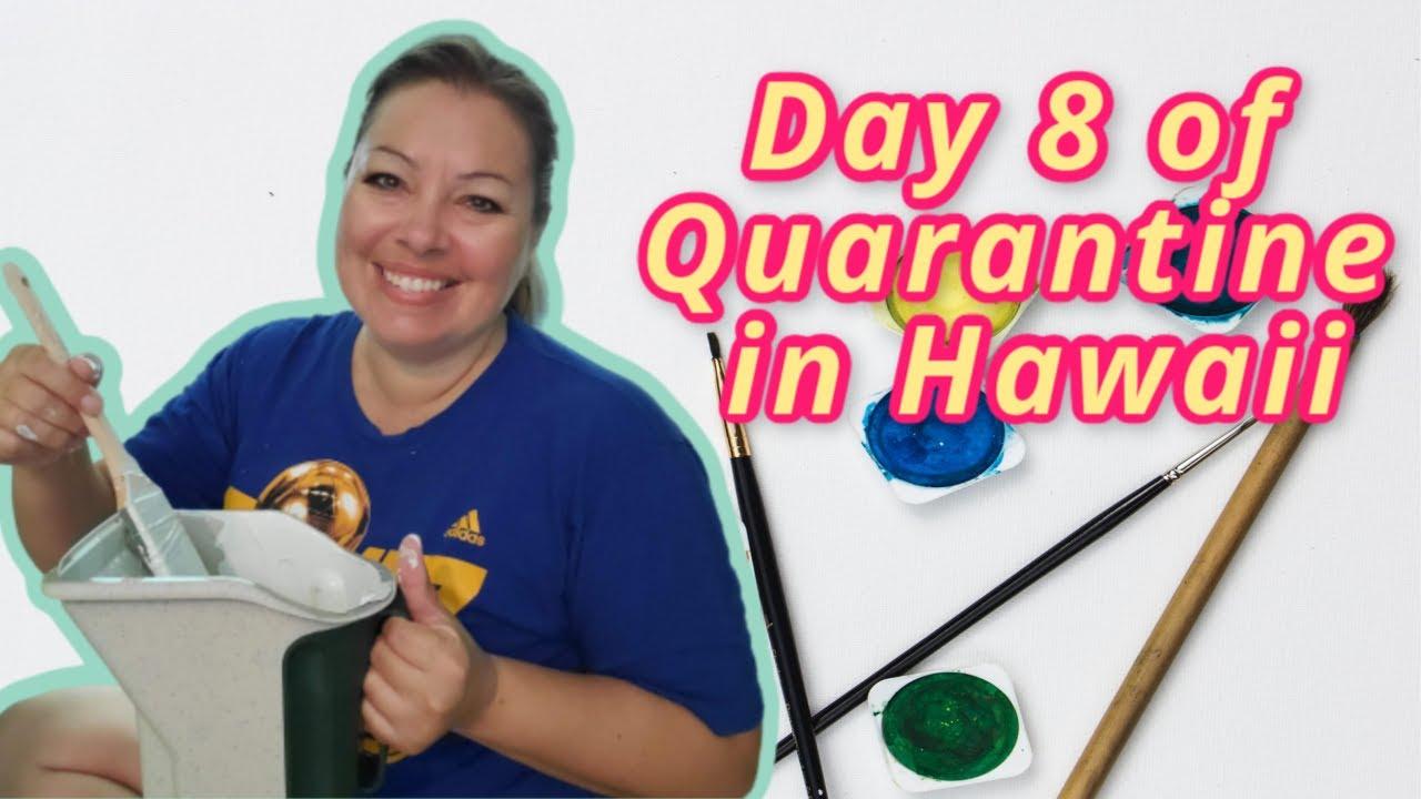 Day 8 of Quarantine in Hawaii