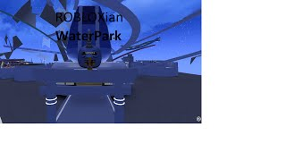 Roblox~ROBLOXian Waterpark~Sit's+Passes~