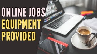 5 Work-From-Home Jobs That Provide Equipment Hiring Now 2019