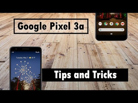 Pixel 3a Tips and Tricks