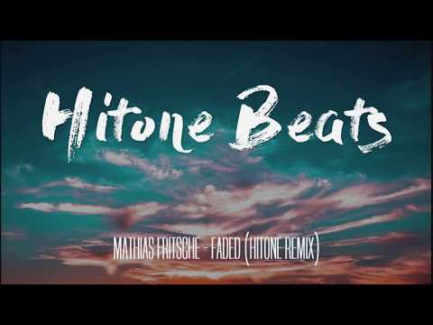 Mathias Fritsche - Faded Hitone Remix