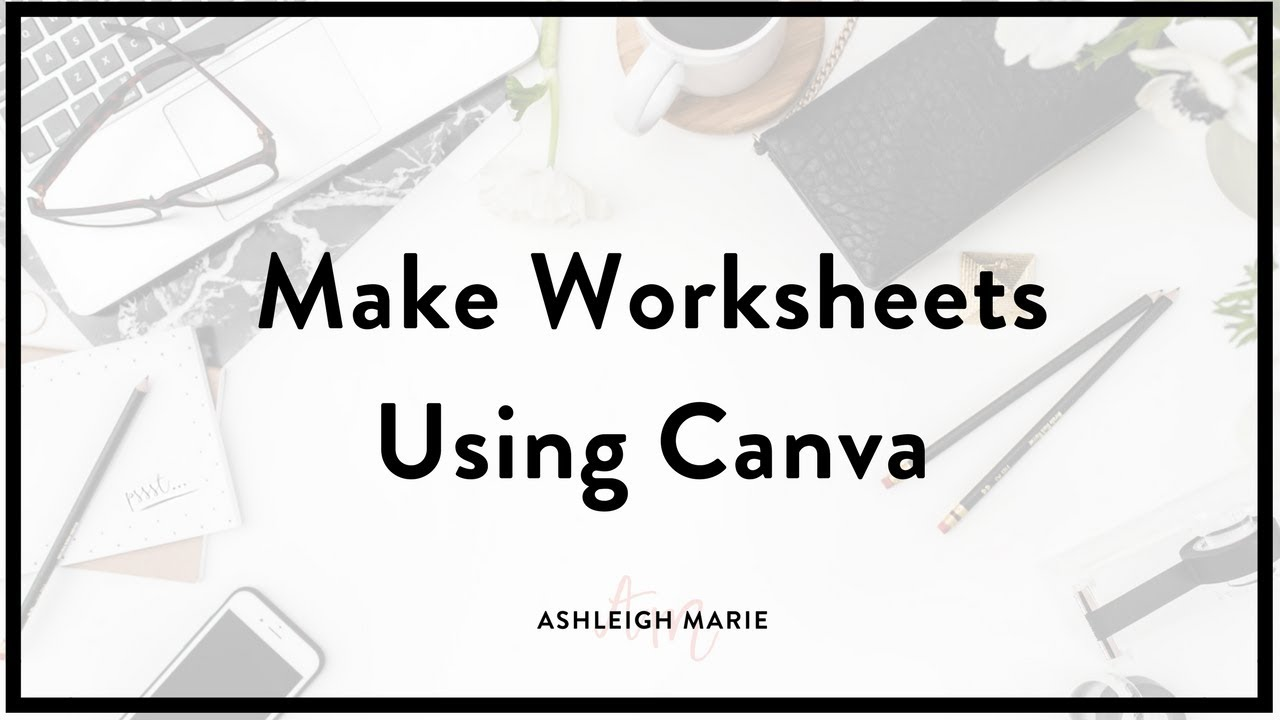 How To Make Worksheets Using Canva YouTube – How to Make Worksheets