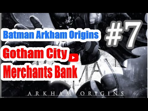 Batman Arkham Origins Access The Gotham City Merchants Bank Walkthrough Part 7