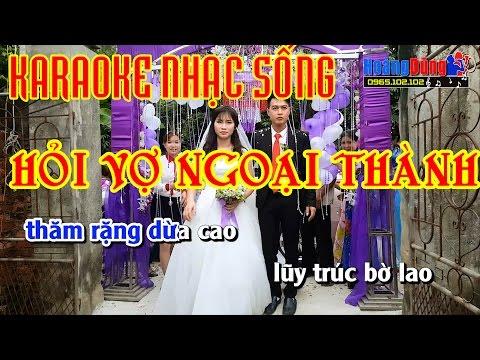 HỎI VỢ NGOẠI THÀNH | Karaoke Nhạc Sống Cực Hay | Hình ảnh Full HD | Beat Chất Lượng Cao
