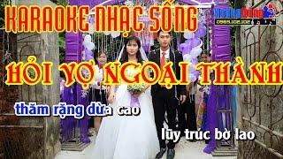 HỎI VỢ NGOẠI THÀNH | Karaoke Nhạc Sống Cực Hay | Hình ảnh Full HD | Beat Chất Lượng Cao????