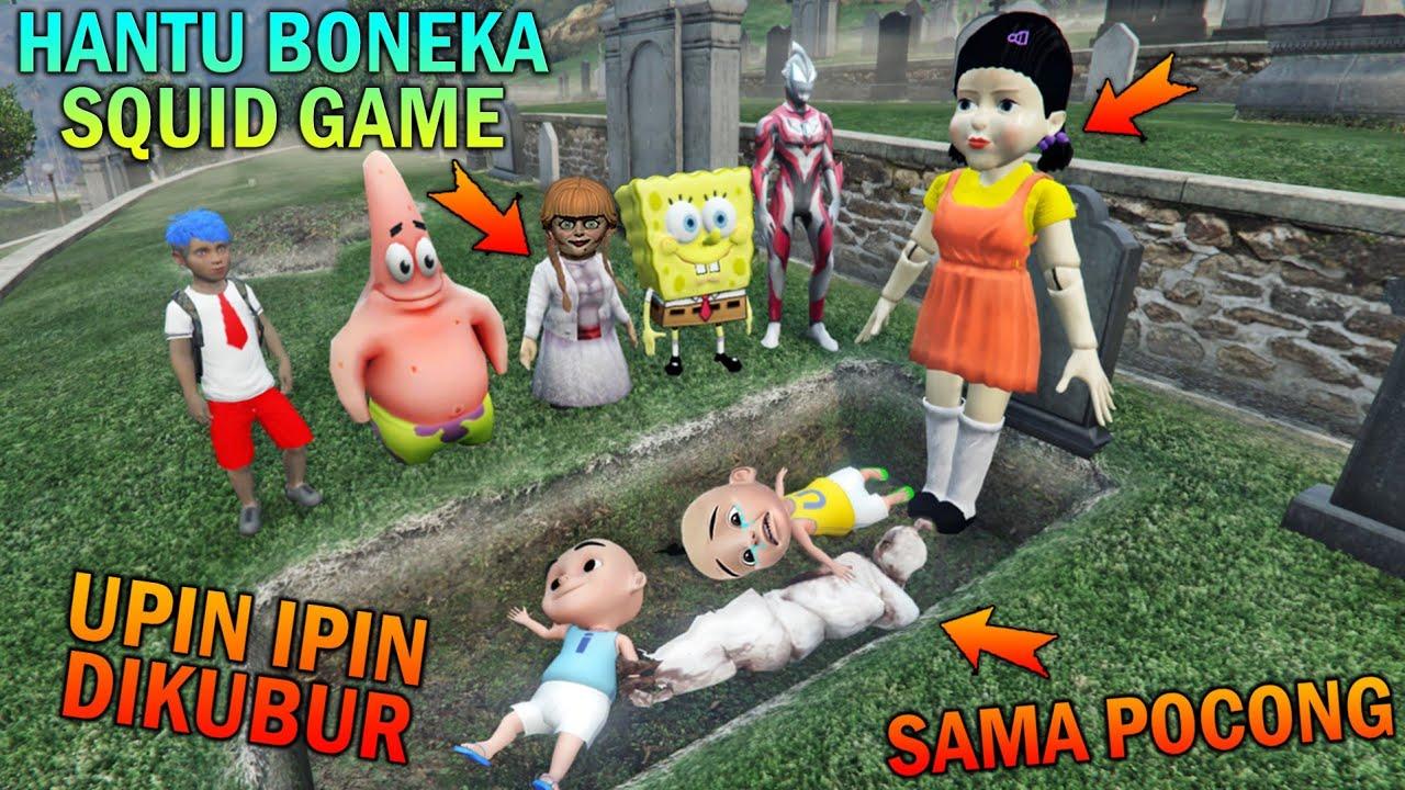 Download UPIN IPIN DIKUBUR HANTU BONEKA SQUID GAME, DALAM KUBURAN SAMA POCONG - GTA 5 BOCIL SULTAN