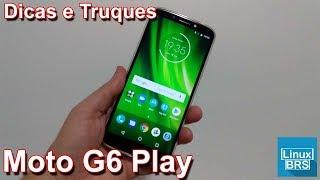 🔘 Motorola Moto G6 Play - Dicas e Truques