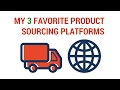 My 3 Favorite Product Sourcing Platforms