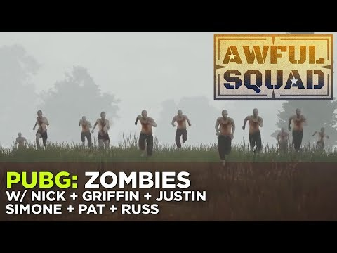 PUBG: Zombies with Nick, Griffin, Simone, Pat & Russ – Awful Squad