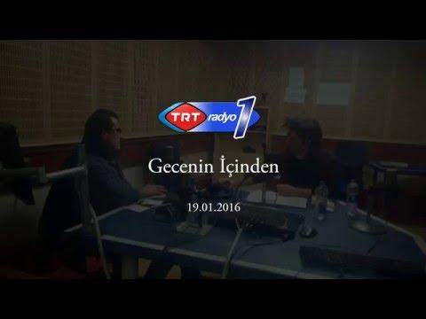TRT Radyo 1 - Gecenin İçinden - 19.01.2016 Tarihli Yayın