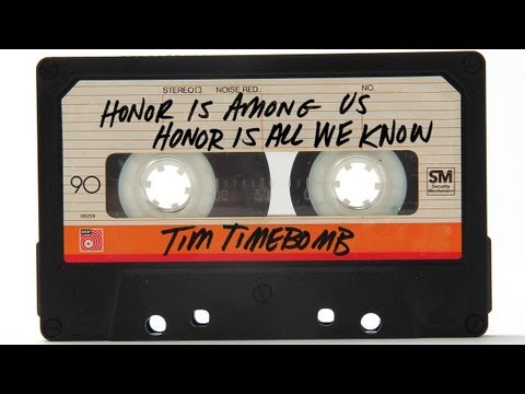 Tim Timebomb  Honor Is Among Us Honor Is All We Know