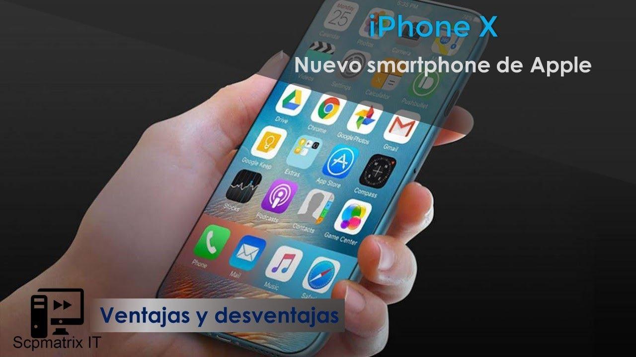 f778b7ec09f Ventajas y desventaja del iPhone X | 1ra temporada. Scpmatrix Tecnologias