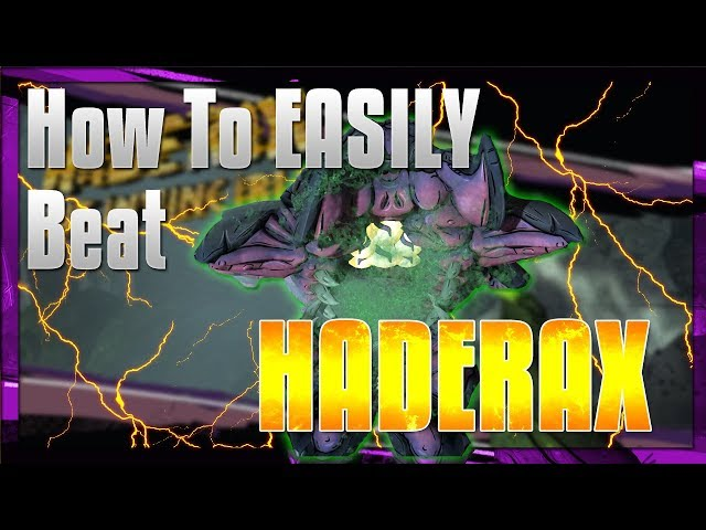 ▷ Borderlands 2: How to Beat Haderax the Invincible and Get