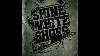 Gambar cover Shine White Shoes - Bersama Kita Bisa