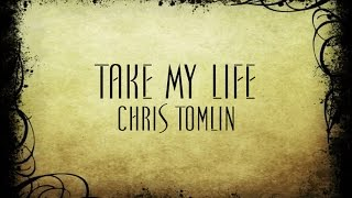 Watch Chris Tomlin Take My Life video
