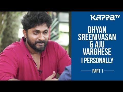 Goodalochana(Part 1) - Dhyan Sreenivasan & Aju Varghese - I Personally - Kappa TV