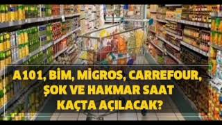 Bim A101 Carrefour Şok Migros Açılış Kapanış Saatleri ✓ Marketlerin Çalışma Saat