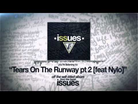 Issues - Tears On The Runway Pt 2 (feat Nylo)