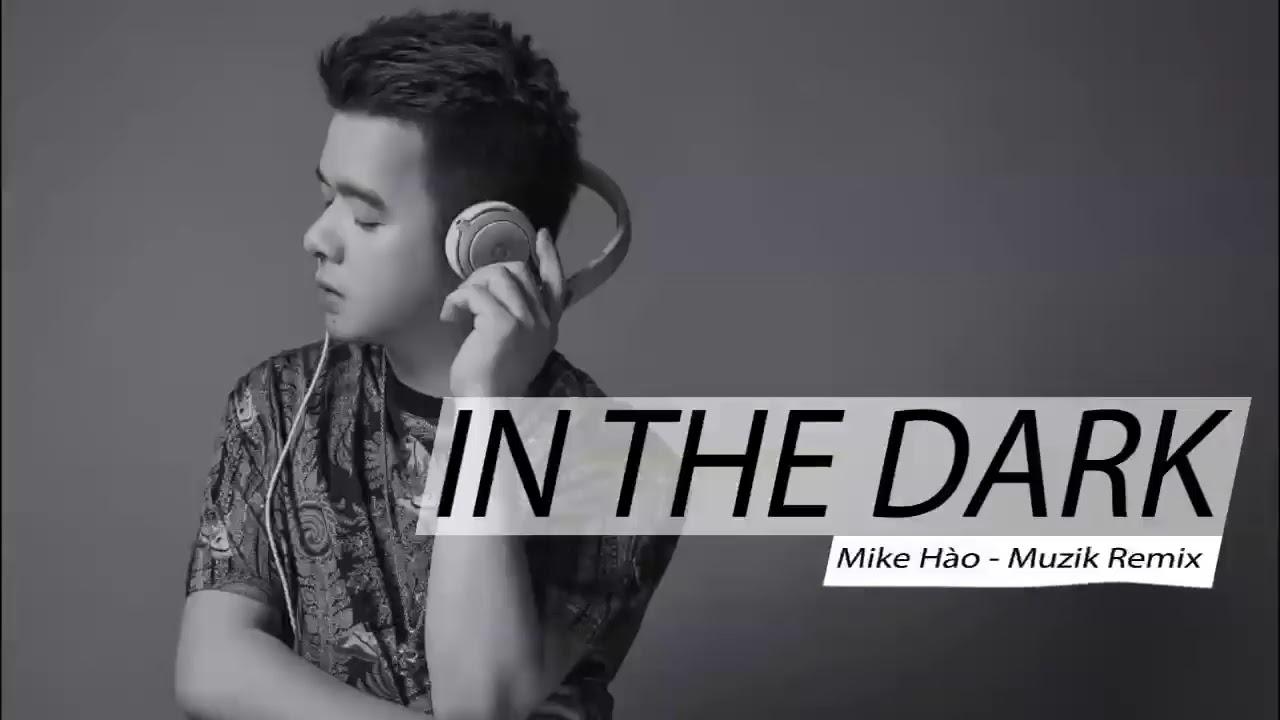 Muzik Remix 2018 🎧 | In The Night – DJ Mike Hào | Nonstop G-House [ MUZIK REMIX ]