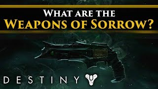 Destiny 2 Lore - What are the Weapons of Sorrow? Theories, Corruption & The Shadows!