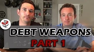 Part 1 - Debt Weapons Explained! Matthew and Ryan Talk With a Bank About Debt Weapon Application