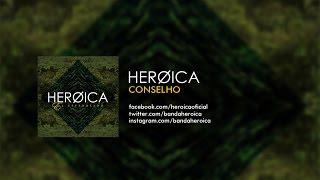 Heroica - Conselho (Part. Kubo) (Áudio)