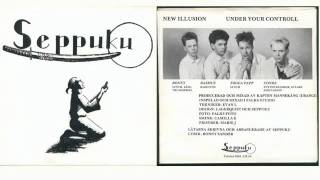 Seppuku --  Under Your Control + New Illusion 7
