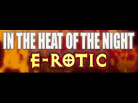 E-ROTIC - IN THE HEAT OF THE NIGHT (HQ)
