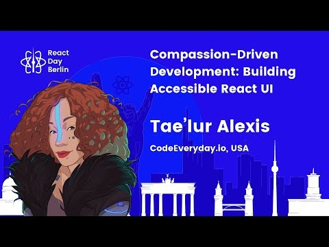 Compassion-Driven Development: Building Accessible React UI - Tae'lur Alexis thumbnail