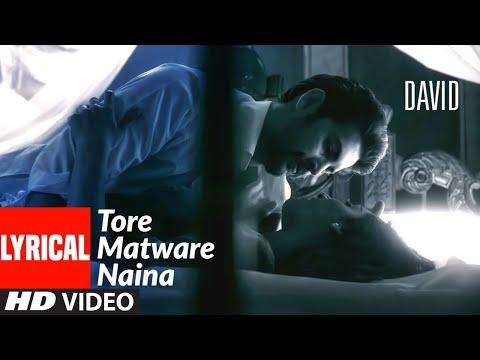 Tore Matware Naina Lyrical   David   Neil Nitin Mukesh, Vikram, Vinay Virmani, Monica Dogra