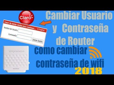 Como Cambiar Usuario Y Contrasena De Router Claro 2018 Youtube
