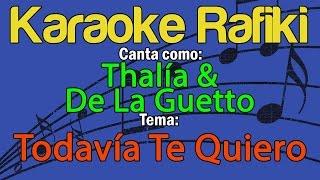 Thalía & De La Guetto - Todavía Te Quiero Karaoke Demo