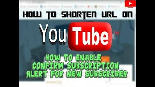 HOW TO CREATE CUSTOM SHORT URL LINKS + HOW TO ENABLE Confirm Subscription BUTTON FOR YOUTUBE