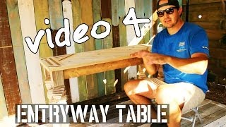 How To Build A Super Awesome Entryway Table - (video # 4/4) - Reclaimed Wood By Beachbumlivin
