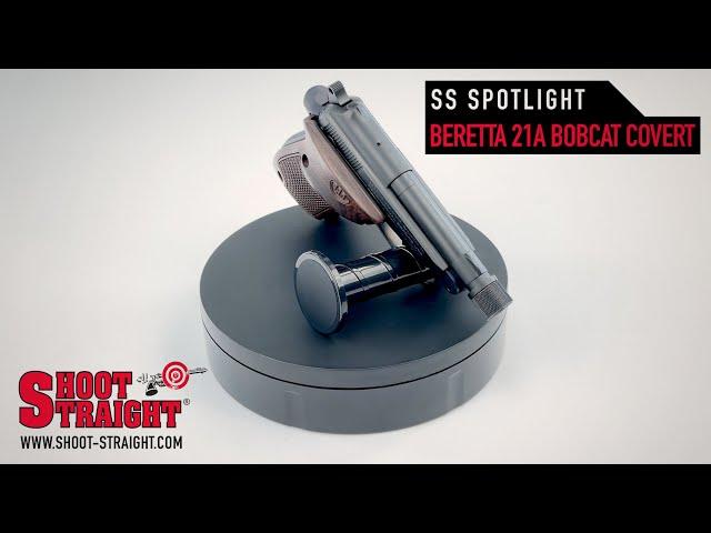 Beretta 21A Bobcat Covert - Shoot Straight Spotlight