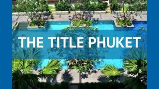 THE TITLE PHUKET 3* Таиланд Пхукет обзор – отель ЗЕ ТИТЛЕ ПХУКЕТ 3* Пхукет видео обзор