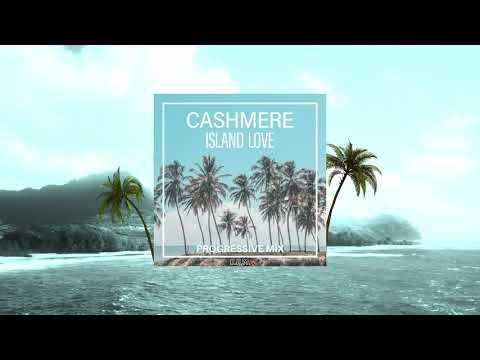 Cashmere - Island Love (Progressive Mix)