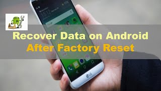 How Recover Lost Data After Factory Reset Android