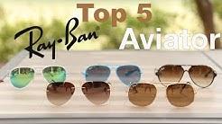 Top 5 Ray-Ban Aviator Sunglasses Styles