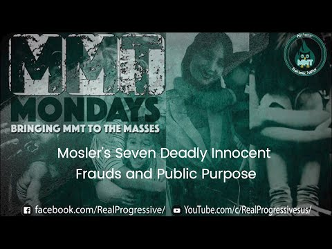 Mosler's Seven Deadly Innocent Frauds and the Public Purpose