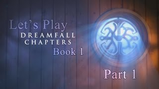 Let's Play Dreamfall Chapters Book 1 part 1 - Help the Dreamers