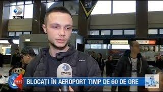 Stirile Kanal D (12.11.2018) - Blocati in aeroport timp de 60 de ore! Editie COMPLETA