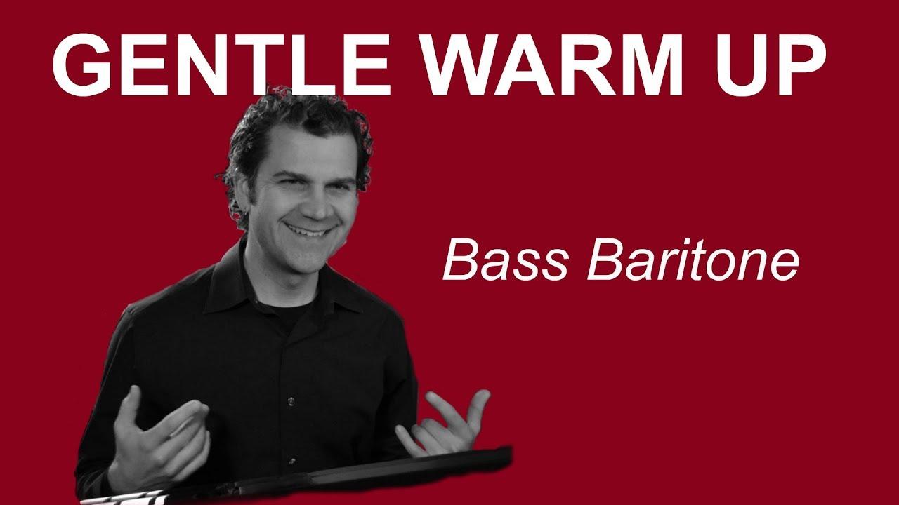 Gentle Singing Warm Up - Bass Baritone Range