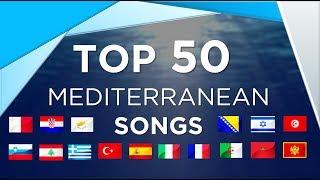 Top 50 Mediterranean Songs
