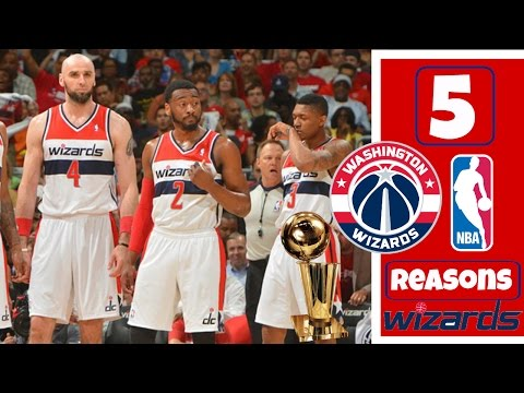 5 REASONS WHY THE WASHINGTON WIZARDS CAN WIN THE 2017 NBA CHAMPIONSHIP!